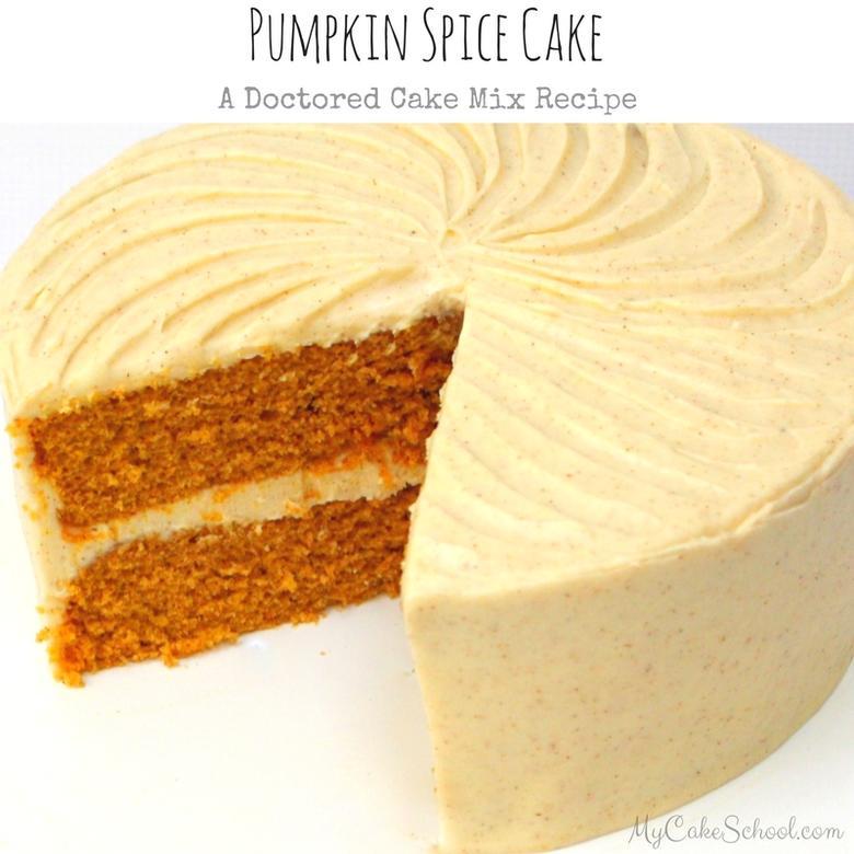 The BEST Pumpkin Spice Cake-Doctored Cake Mix Recipe by MyCakeSchool.com!
