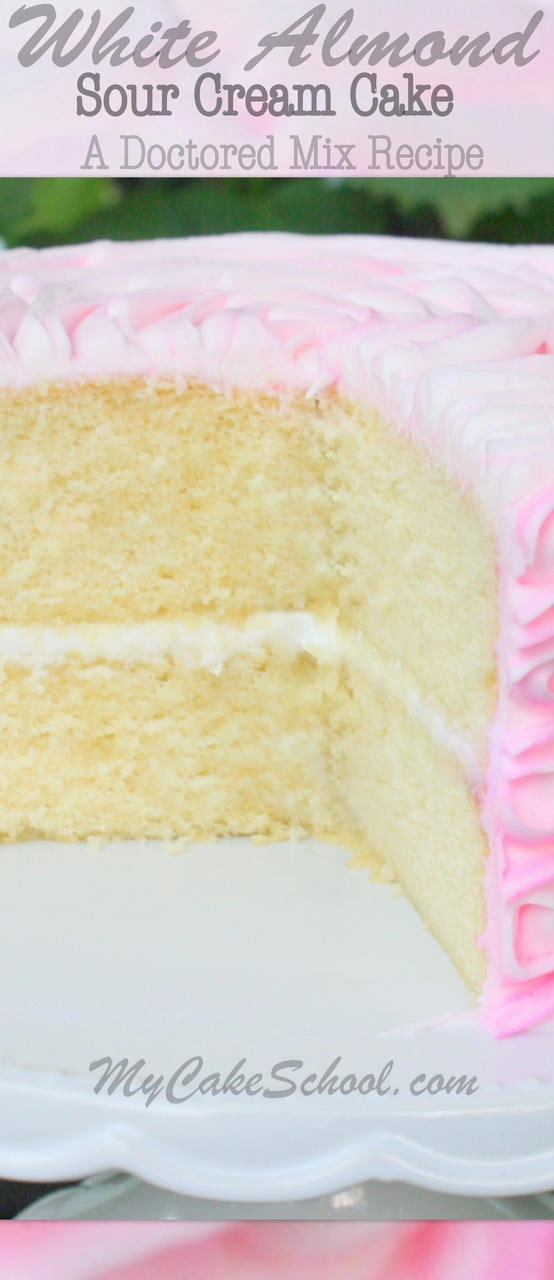 Easy and Delicious White Almond Sour Cream Cake- Doctored Cake Mix Recipe! MyCakeSchool.com.