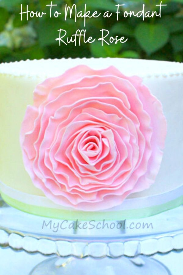 How to Make a Fondant Ruffle Rose for Cakes- A free step by step cake tutorial!