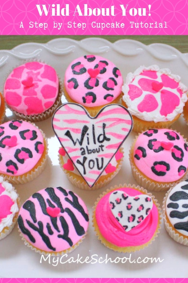 Wild About You Cupcakes- A cupcake tutorial by MyCakeSchool.com- Perfect for Valentine's Day, Anniversaries, and more!