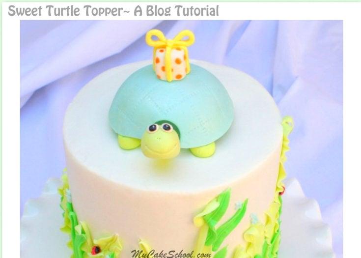 Sweet Turtle Cake Topper- Free Blog Tutorial