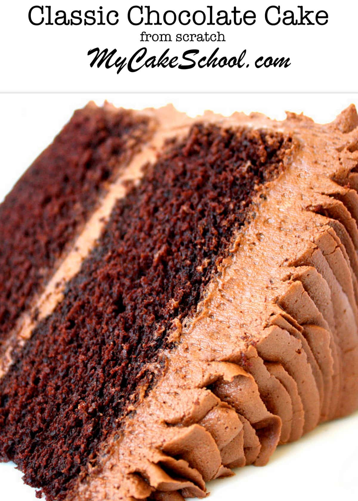 Decadent Classic Chocolate Cake from Scratch! This amazingly moist and delicious homemade chocolate cake is one of our most popular! My Cake School Online Cake Classes, Cake Recipes, and more.