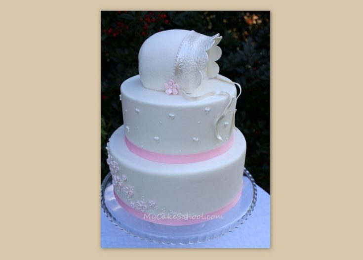 Baby Bonnet Cake-A Cake Decorating Video Tutorial