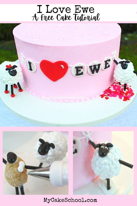 I Love Ewe- A Valentine's Day Cake Tutorial