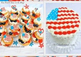A collection of Cakes and Sweets for July 4th! You'll love these patriotic desserts! MyCakeSchool.com.