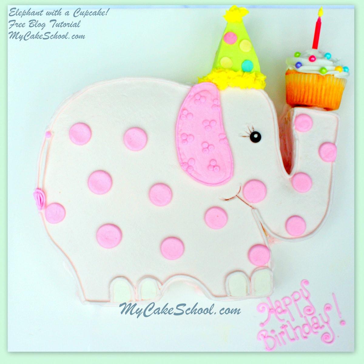 CUTE Elephant with a Cupcake Tutorial by MyCakeSchool.com! Free step by step Elephant Cake Tutorial!