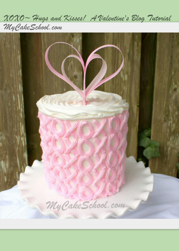 Sweet XOXO Hugs & Kisses Valentine's Day Buttercream Cake Tutorial by My Cake School! Free Tutorial!