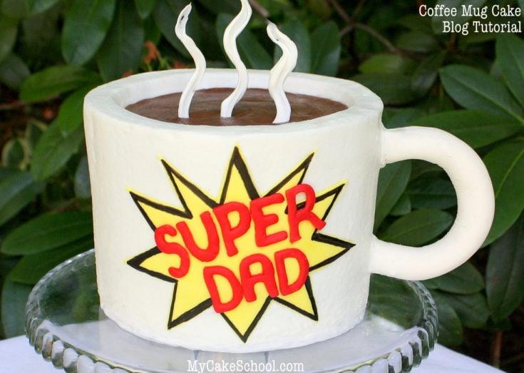 Coffee Mug Cake~Father's Day Blog Tutorial