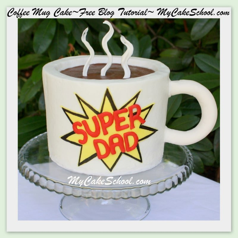 Easy Cake Decorating Ideas For Father S Day : Coffee Mug Cake~Father s Day Blog Tutorial My Cake School