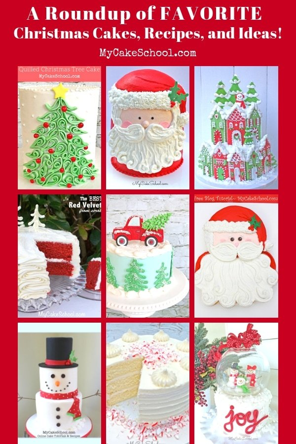 A roundup of favorite Christmas cakes, recipes, tutorials, and ideas as featured on MyCakeSchool.com!