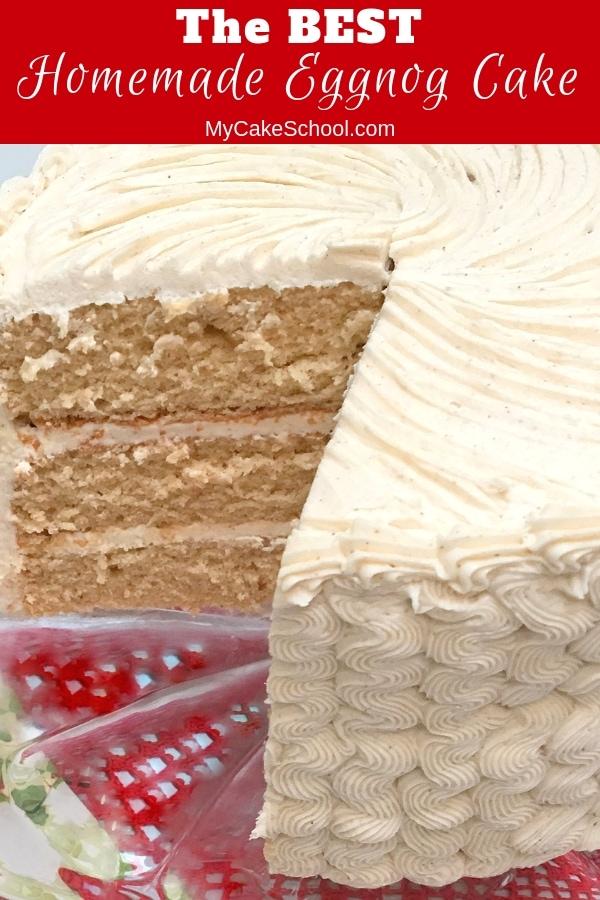The BEST Homemade Eggnog Cake Recipe from Scratch!