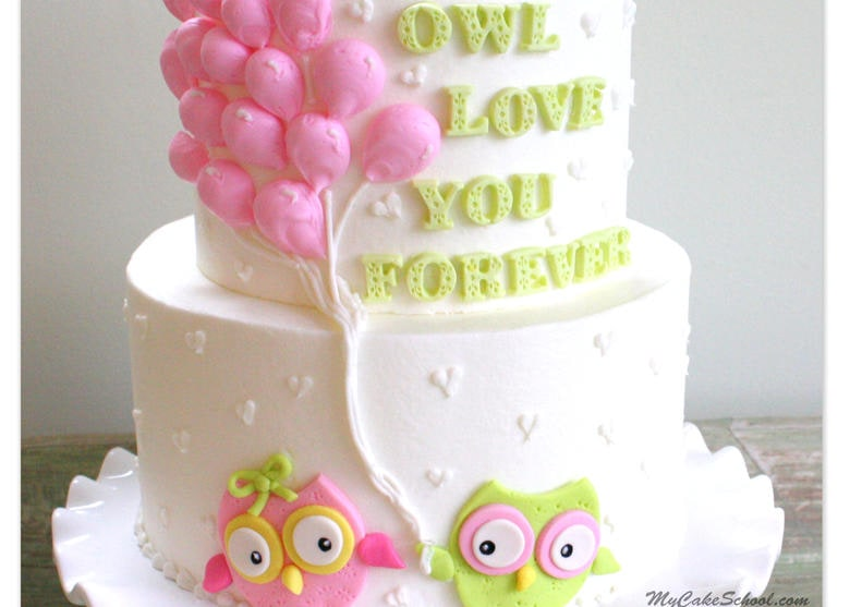 Owl Love You Forever!- Free Cake Decorating Video