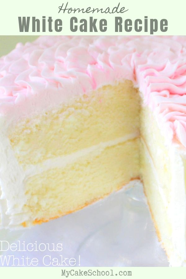 White Cake Recipe from Scratch- So moist and flavorful!