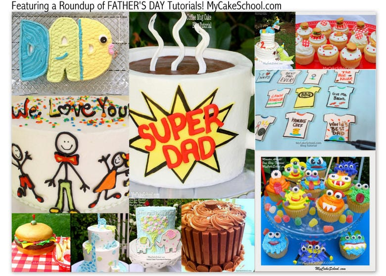Father's Day Roundup of Favorite Father's Day Cakes, Cupcakes, Recipes, and Tutorials as featured on MyCakeSchool.com!