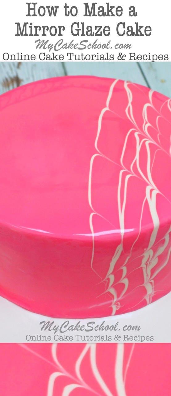 How to make a mirror glaze cake a cake decorating video my cake school - How to make decorative cakes ...