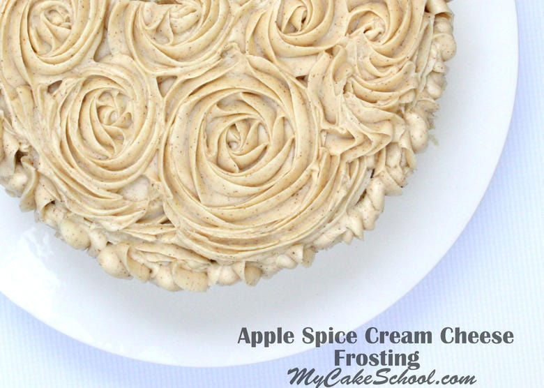 Apple Spice Cream Cheese Frosting! We LOVE this fall recipe. Perfect with Apple Spice Cake! MyCakeSchool.com.