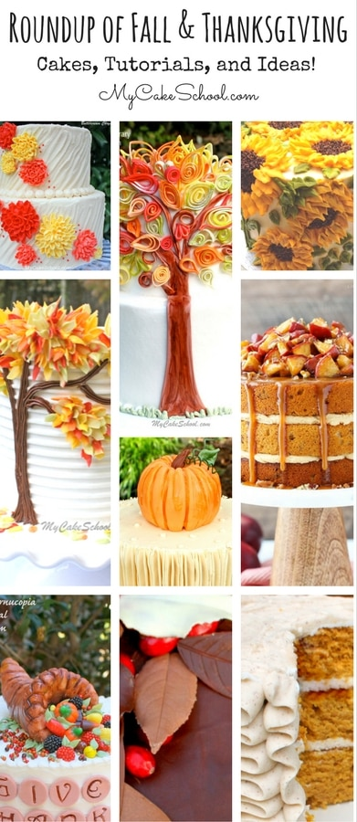Roundup of Fall Cake Recipes, Tutorials, and Ideas as featured on MyCakeSchool.com!