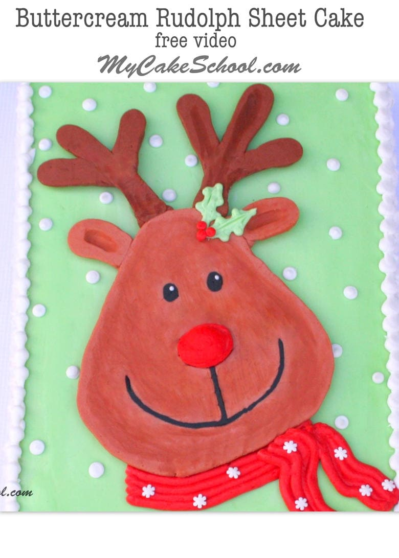Rudolph Sheet Cake! A Free Cake Video by MyCakeSchool.com!