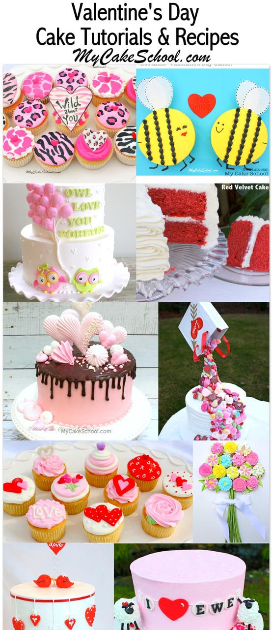 A Roundup of our FAVORITE Valentine's Day Cakes, Tutorials, and Recipes! MyCakeSchool.com.
