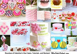 Valentine's Day Roundup of our favorite cakes, tutorials, and recipes! MyCakeSchool.com.