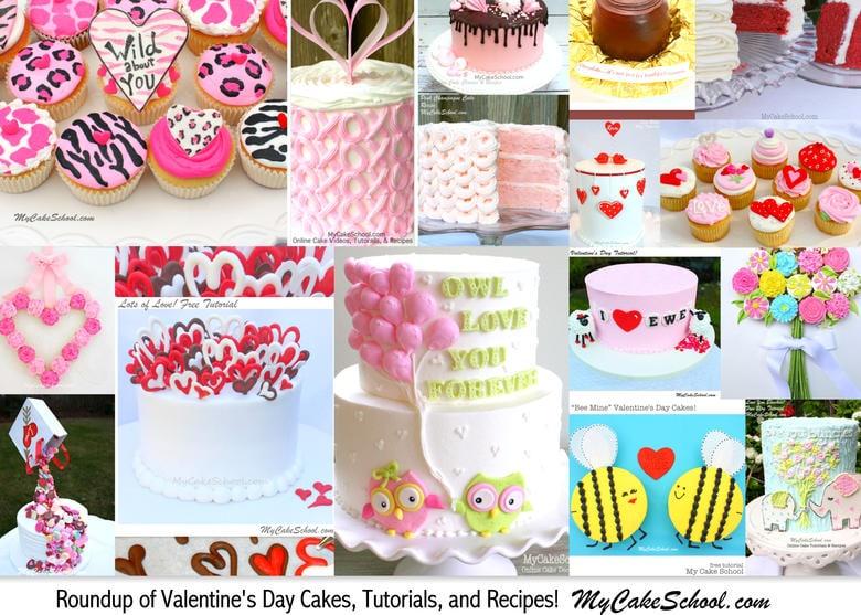 Valentine's Day Roundup of our favorite cakes, tutorials, and recipes! MyCakeSchool.com.