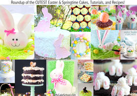 Roundup of the CUTEST Easter and Springtime Cakes, Tutorials, Recipes, and more! MyCakeSchool.com