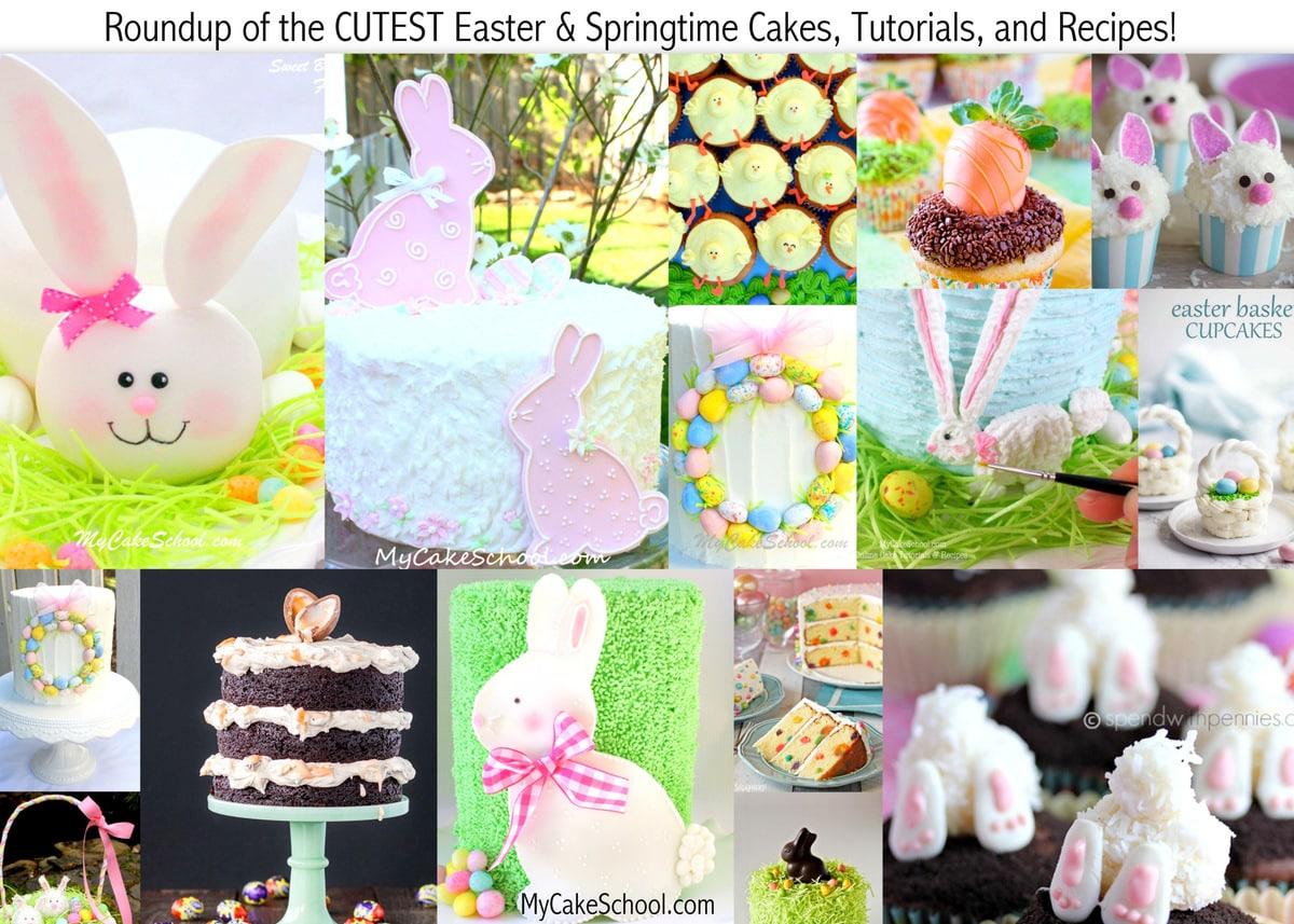 Roundup of the CUTEST Easter and Springtime Cakes, Tutorials, Recipes, and more! MyCakeSchool.com
