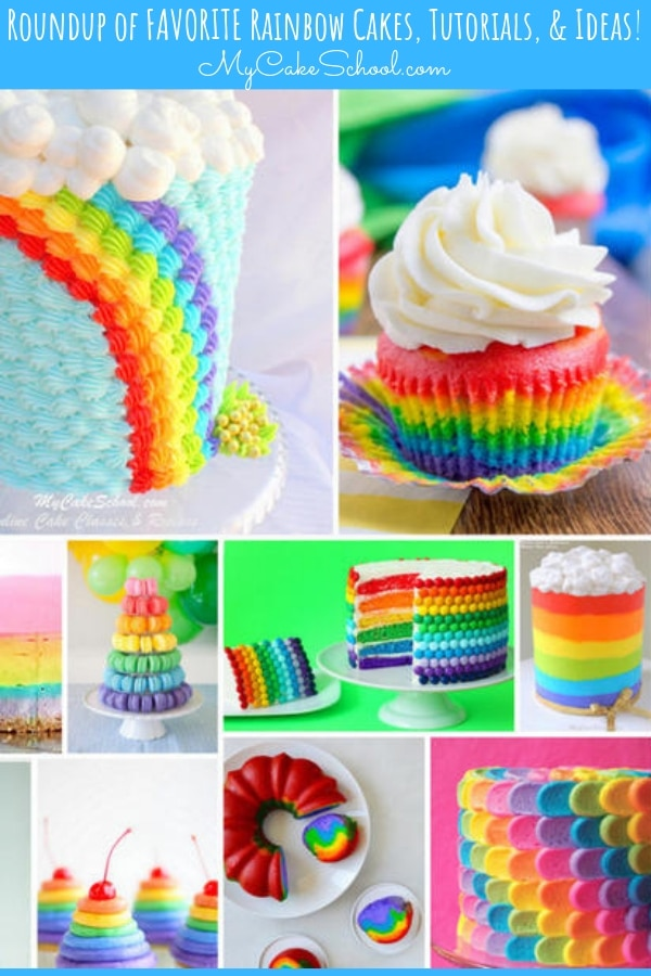 Sharing a roundup of the BEST Rainbow Cake Tutorials and Ideas!