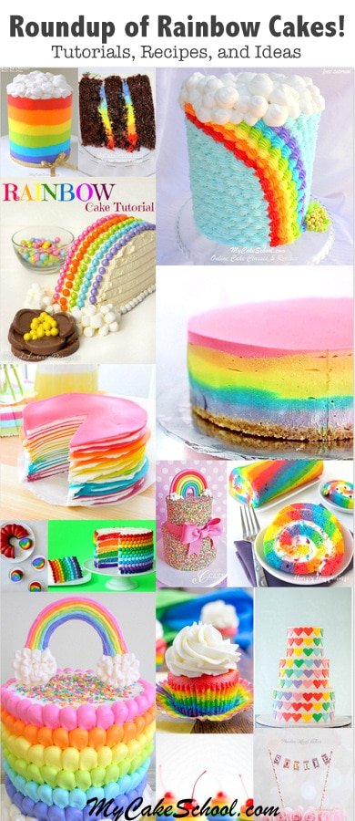 Roundup of Rainbow Cake Ideas as Featured on MyCakeSchool.com.