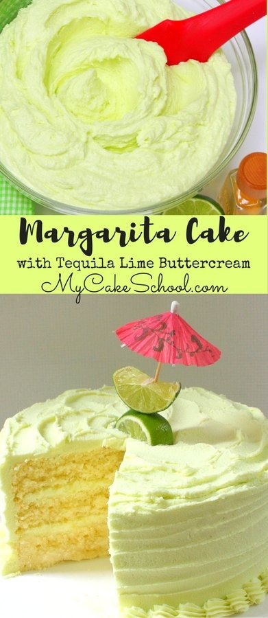 Delicious Margarita Cake with Tequila Lime Buttercream! A party favorite by MyCakeSchool.com #margarita #tequila #margaritacake #partycake