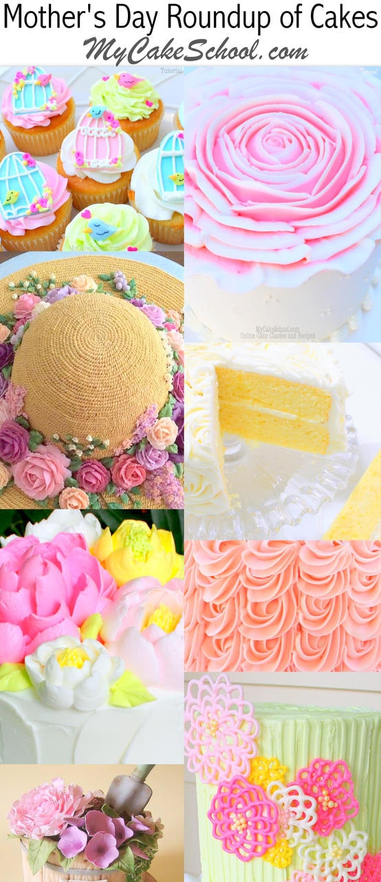 A Roundup of the BEST Mother's Day Cake Recipes, Tutorials, and Inspiration! MyCakeSchool.com