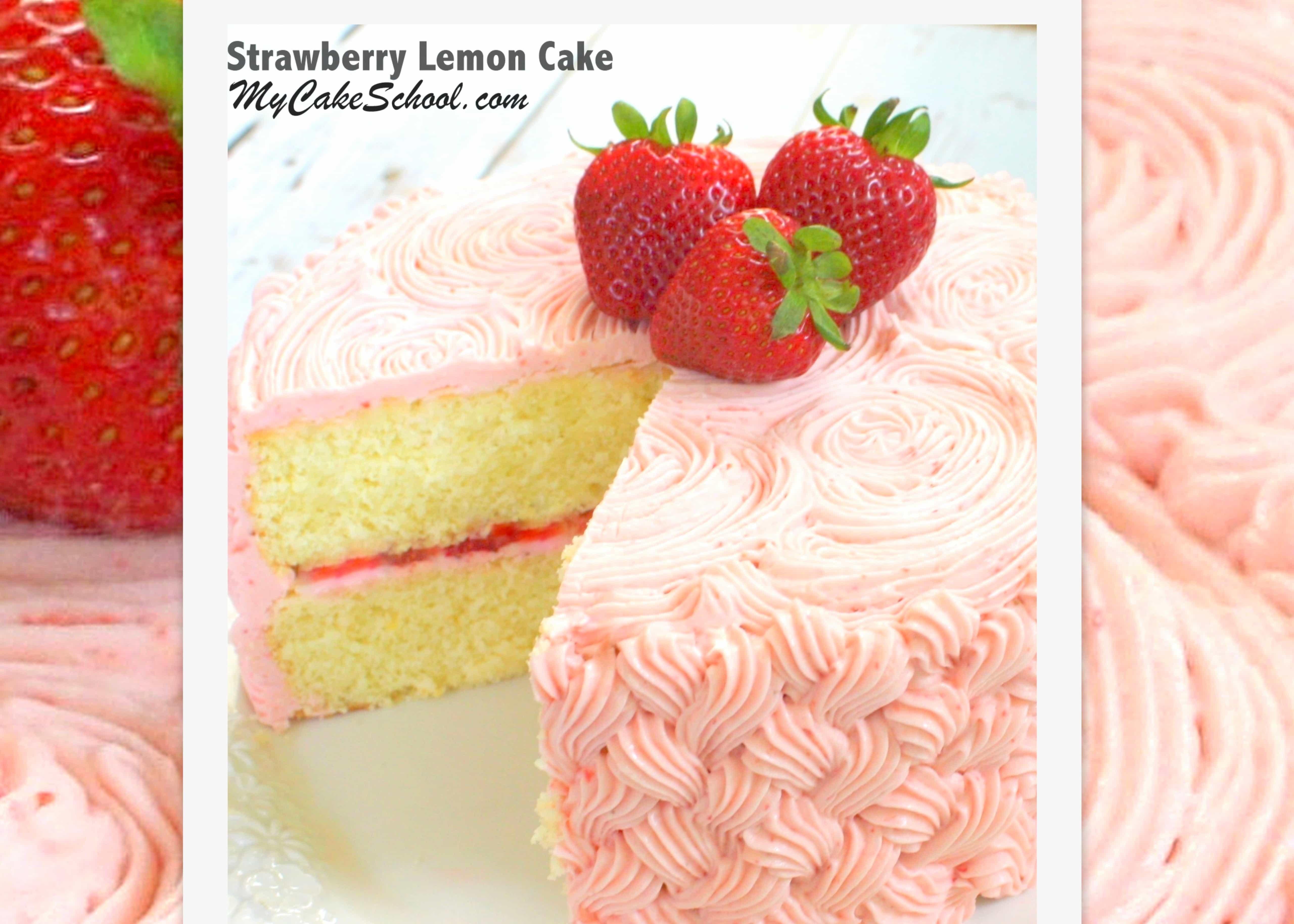Strawberry Lemon Cake | My Cake School