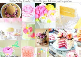 Roundup of Favorite Mother's Day Cake Recipes, Tutorials, and Inspiration! MyCakeSchool.com