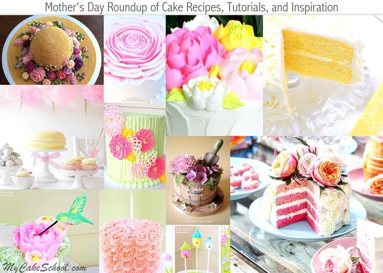 Roundup of Favorite Mother's Day Cake Recipes, Tutorials, and Inspiration! MyCakeSchool.com