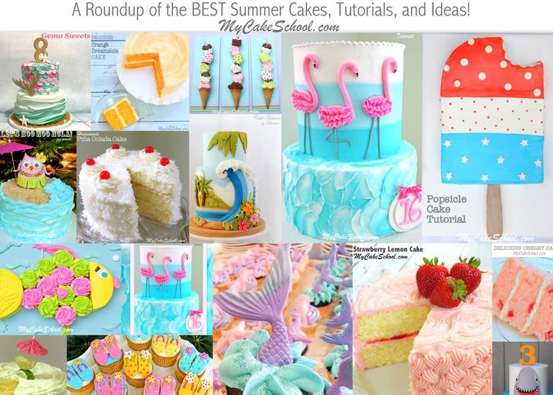 Roundup of the BEST Summer Cakes, Tutorials, and Ideas as featured on MyCakeSchool.com! Online Cake Tutorials, Recipes, and More!