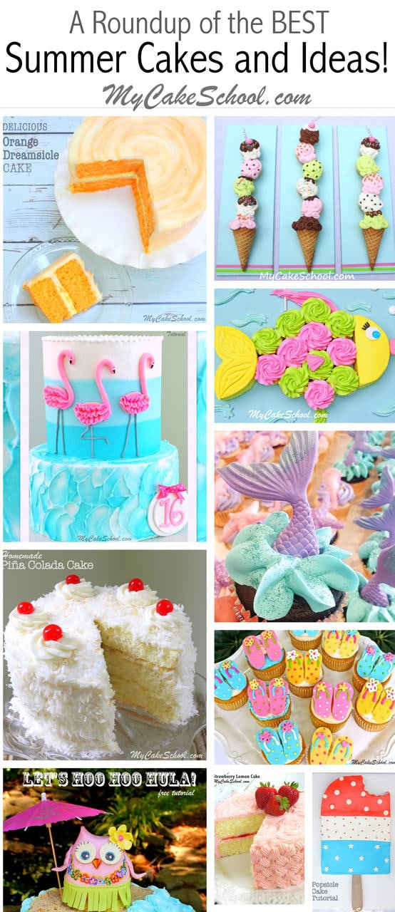 Roundup of the BEST Summer Cakes, Tutorials, and Ideas as featured on MyCakeSchool.com!
