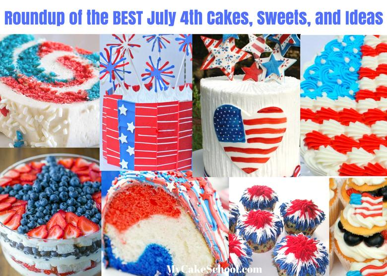 Roundup of the BEST Fourth of July Cakes, Recipes, and Ideas as featured on MyCakeSchool.com!