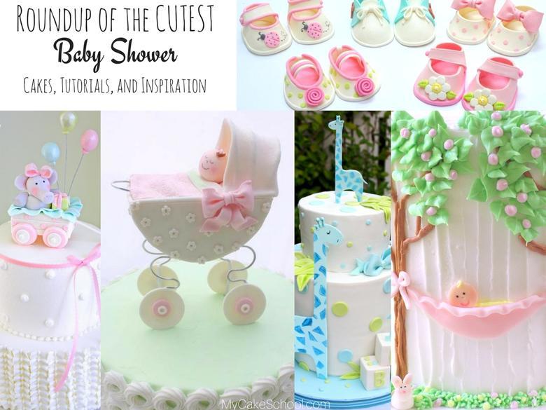 Roundup of the BEST Baby Shower Cakes, Tutorials, and Ideas! MyCakeSchool.com