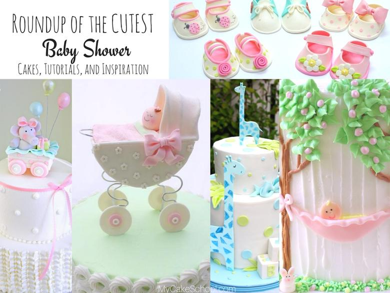 Roundup of the BEST Baby Shower Cakes, Tutorials, and Ideas as featured on MyCakeSchool.com!