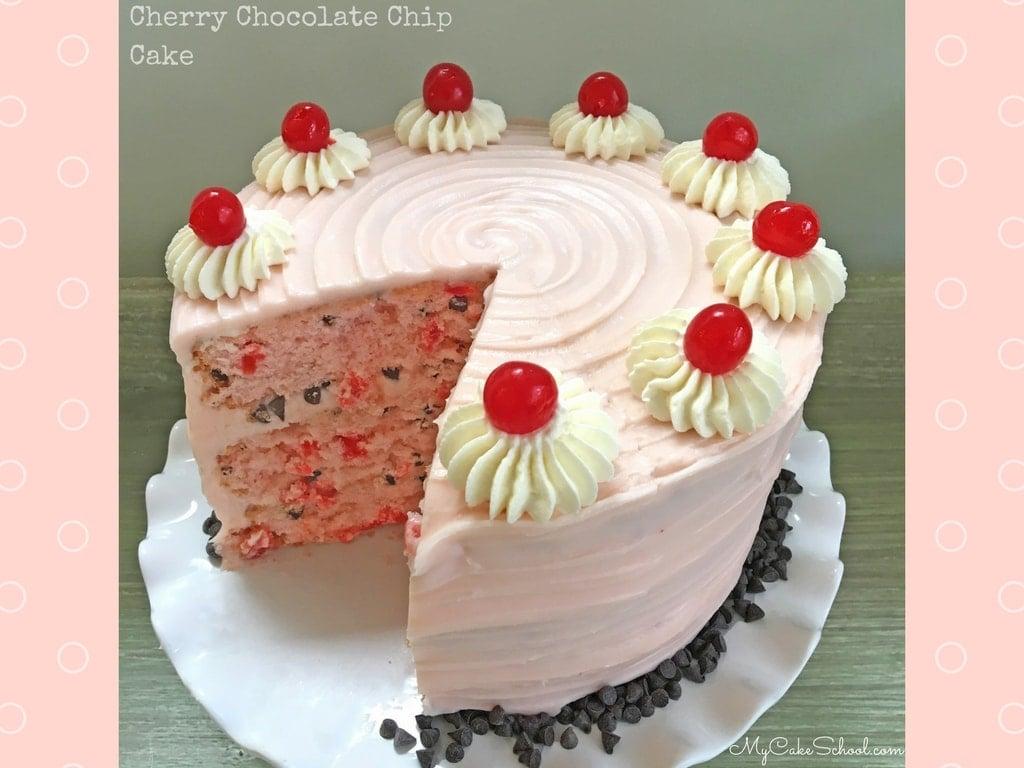 Cherry Chocolate Chip Cake  My Cake School