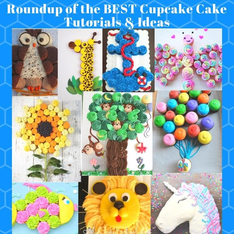 MyCakeSchool.com's Roundup of the BEST Cupcake Cake Tutorials and Ideas!