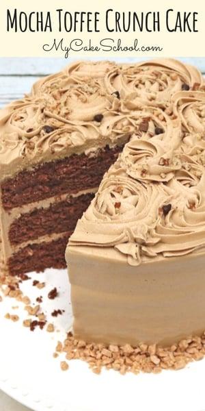 DELICIOUS Mocha Toffee Crunch Cake Recipe by MyCakeSchool.com