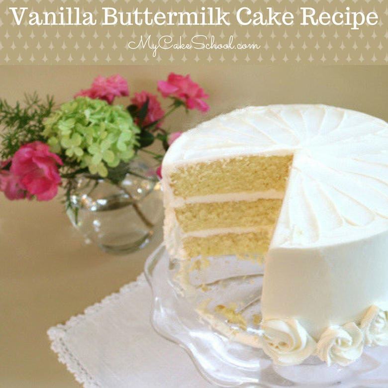 Homemade Vanilla Buttermilk Cake Recipe by MyCakeSchool.com