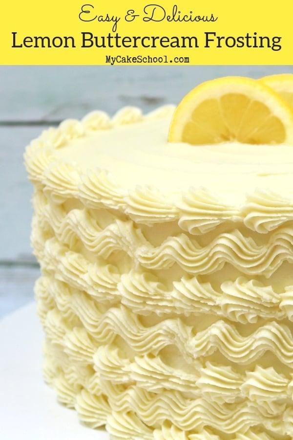 This Easy Lemon Buttercream Frosting Recipe is the Best!