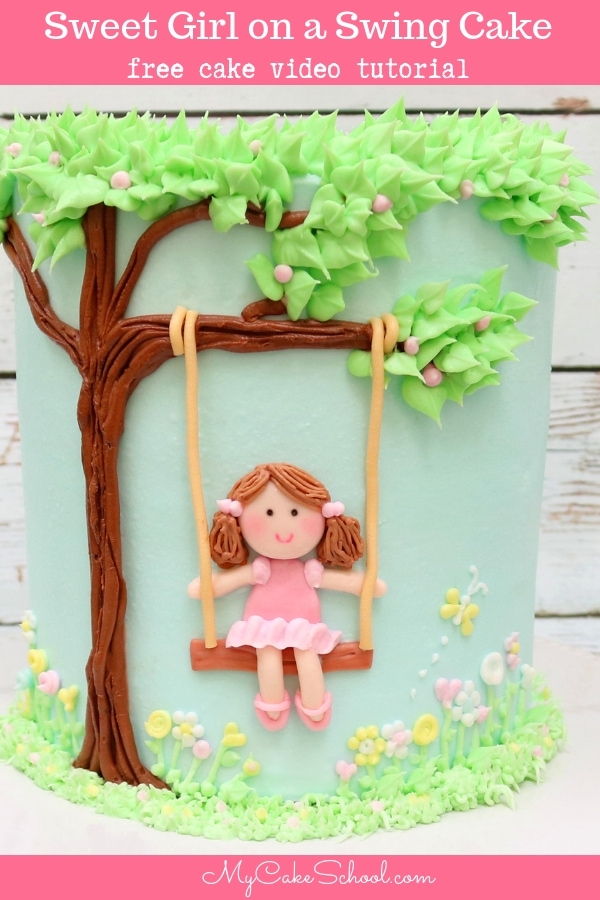Sweet Girl on a Swing- Free Cake Decorating Video Tutorial