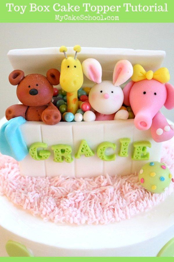 The CUTEST Toy Box Cake Topper Tutorial By MyCakeSchool Perfect For Baby Showers