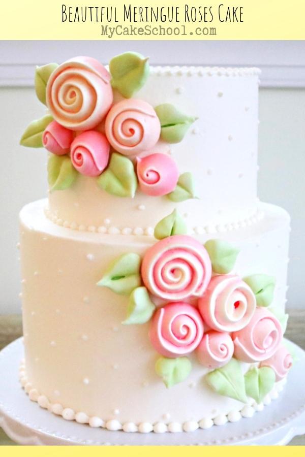 Beautiful Meringue Roses Cake Tutorial by MyCakeSchool.com