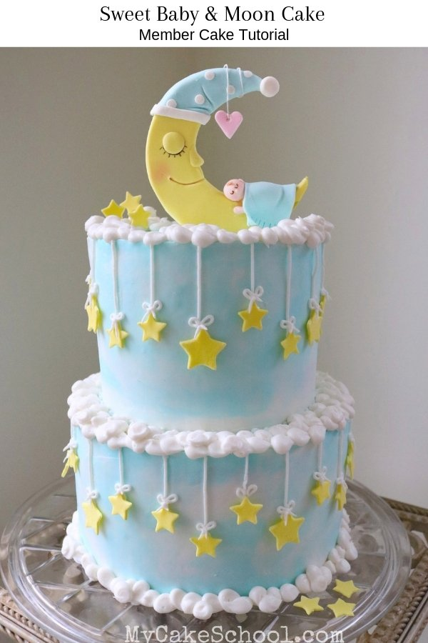Sweet Baby and Moon Cake- A Member Cake Decorating Video Tutorial by MyCakeSchool.com
