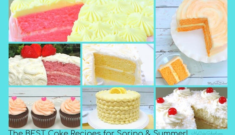 40+ of the BEST Cake Recipes for Spring and Summer