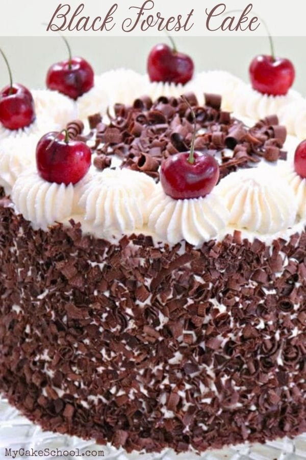 This Black Forest Cake Recipe is the BEST! Moist Chocolate cake layers are infused with Cherry Liqueur and filled with whipped cream and cherries!